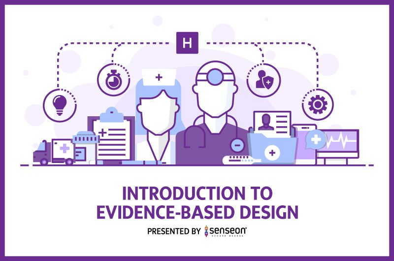 Introduction to Evidence Based Design in Healthcare