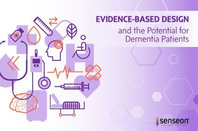 Evidence Based design and the potential for Dementia Patients