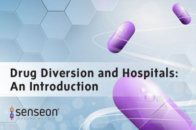 Senseon presents an introduction to Drug Diversion and the effect it has on Hospitals