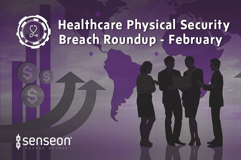 Healthcare Physical Security Breach for February