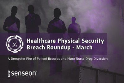 Healthcare Physical Security Breach March