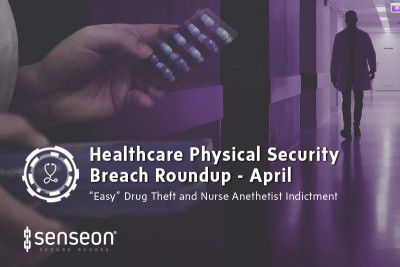 Senseon Healthcare Physical Security Roundup