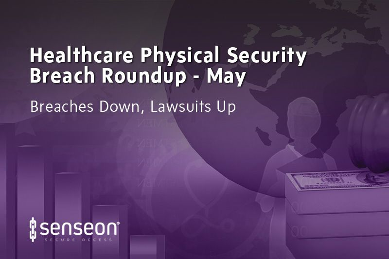 Healthcare Physical Security Breach Presented by Senseon