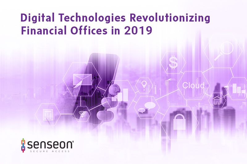 Digital Technologies Revolutionizing Financial Offices in 2019