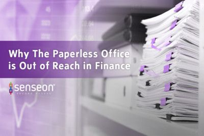 Senseon describes why financial institutions still need physical documentation.