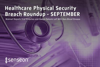 Senseon Healthcare Physical Security Breach Round-Up