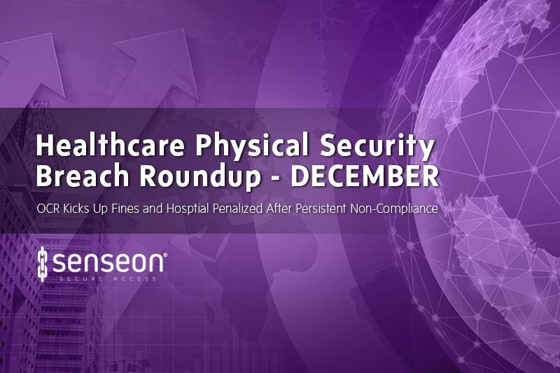December Healthcare Physical Security Breach Roundup