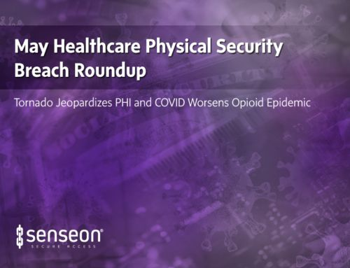 May Healthcare Physical Security Breach Roundup