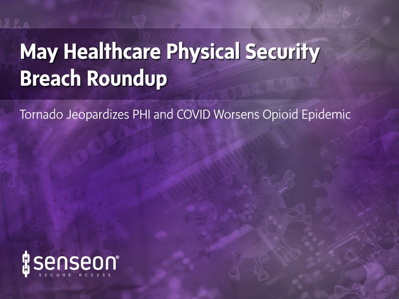May 2020 Healthcare Physical Security Breach Roundup