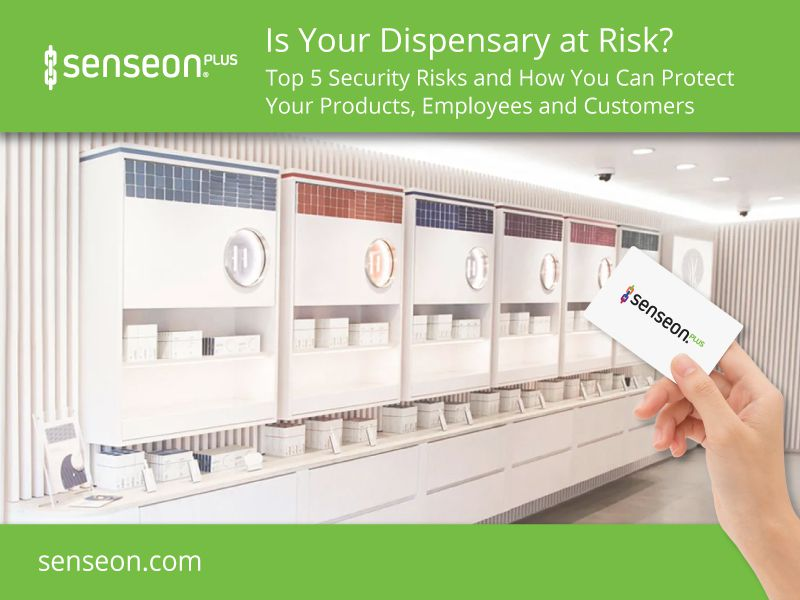 Is Your Dispensary at Risk - Senseon Access Security Solutions